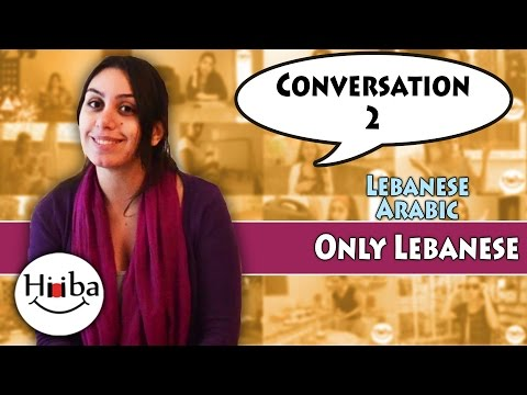 Conversation 2: Only in Lebanese (Past Tense)