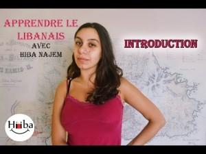 Apprendre le Libanais avec Hiba Najem – Une introduction