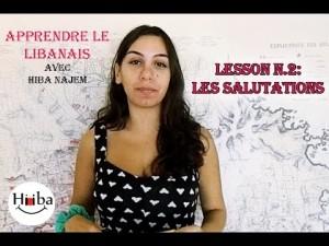Apprendre le Libanais leçon 2: Les Salutations