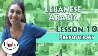 Lebanese Lesson 10 (Prepositions)