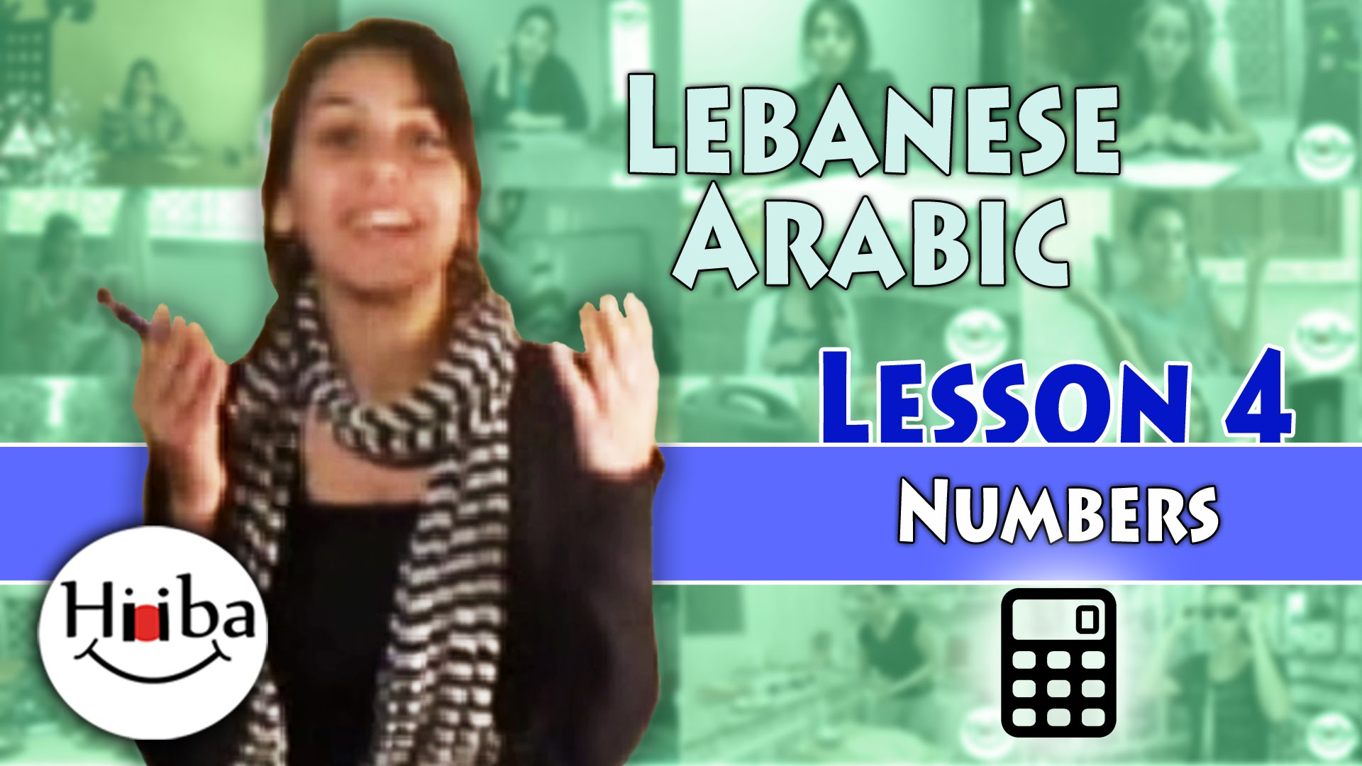 This is the thumbnail of the video of the Lebanese lesson number 4 about numbers. It shows Hiba Najem in a black shirt and a striped scarf, a picture of a calculator, and the title written in blue over a green background.