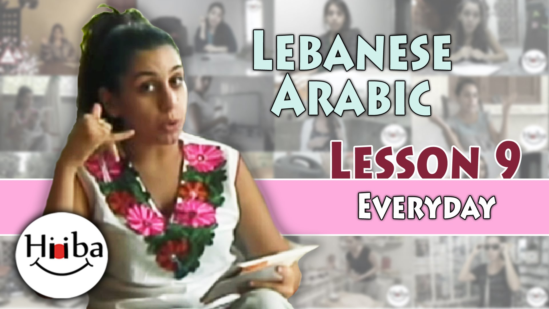 Thumbnail of the Video: Learn Arabic (Lebanese) Lesson 9 (Everyday Sentences). It contains a picture of Hiba Najem and the title