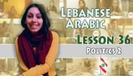 Lebanese Lesson 36 (Politics 2)